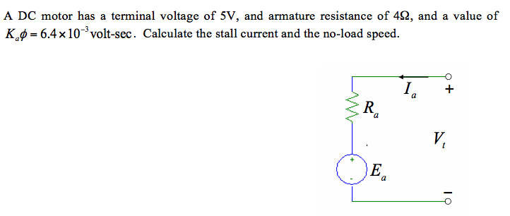 A DC motor has a terminal voltage of 5V, and armat