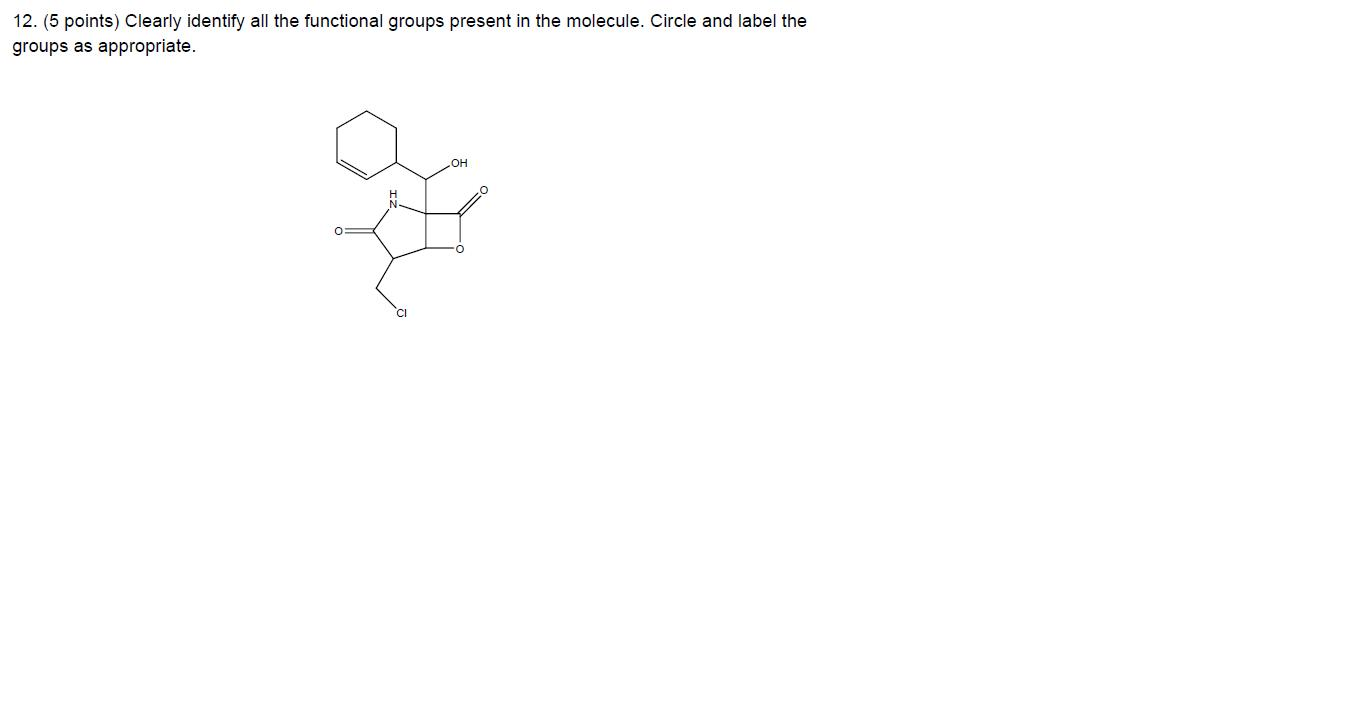 Clearly identify all the functional groups present