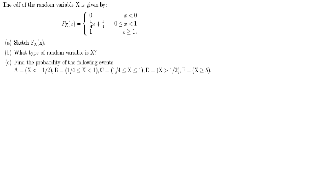The cdf of the random variable X is given by: Ske