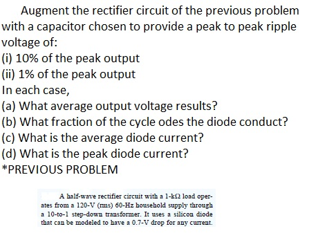 Augment the rectifier circuit of the previous prob