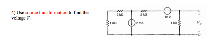 Use source transformation to find the voltage Vo.