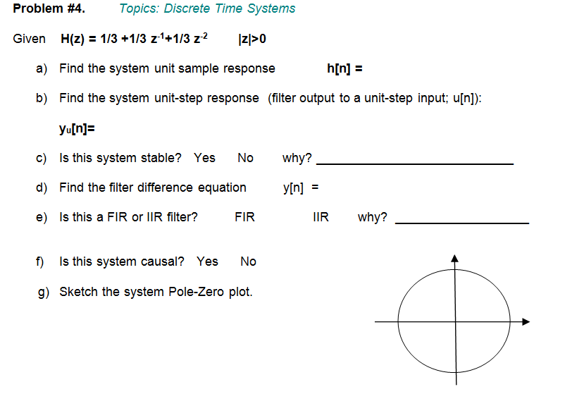 Topics: Discrete Time Systems Given H(z) = 1/3 +1