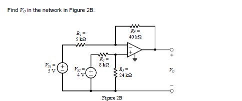 Find V0 in the network in Figure 2B. Figure 2B