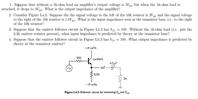 Suppose that without a 1k-ohm load an amplifierÂ's