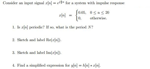 Consider an input signal x[n] = ejpi/8n for a syst
