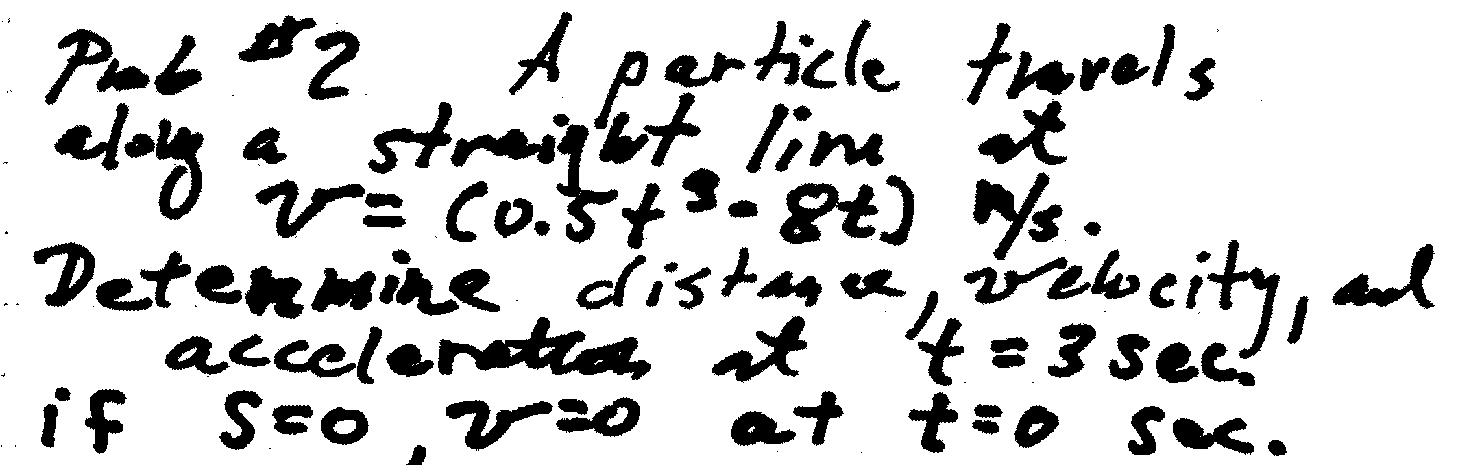 A particle travels along a straight line at v = (0