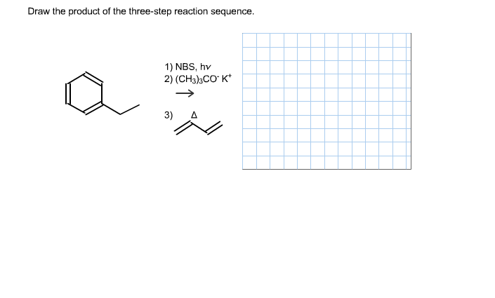 Draw the product of the three-step reaction sequen