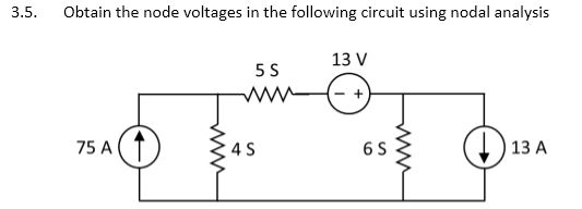 solved  obtain the node voltage in the following circuit u