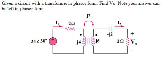 Given a circuit with a transformer in phasor form.