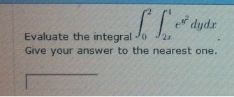 Evaluate the integral Give your answer to the nea