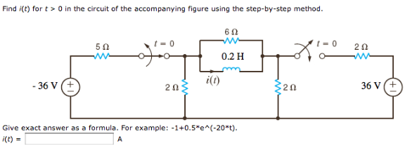 Find i(t) for f > 0 in the circuit of the accompan