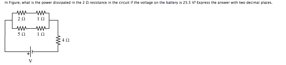 In Figure, what is the power dissipated in the 2 o