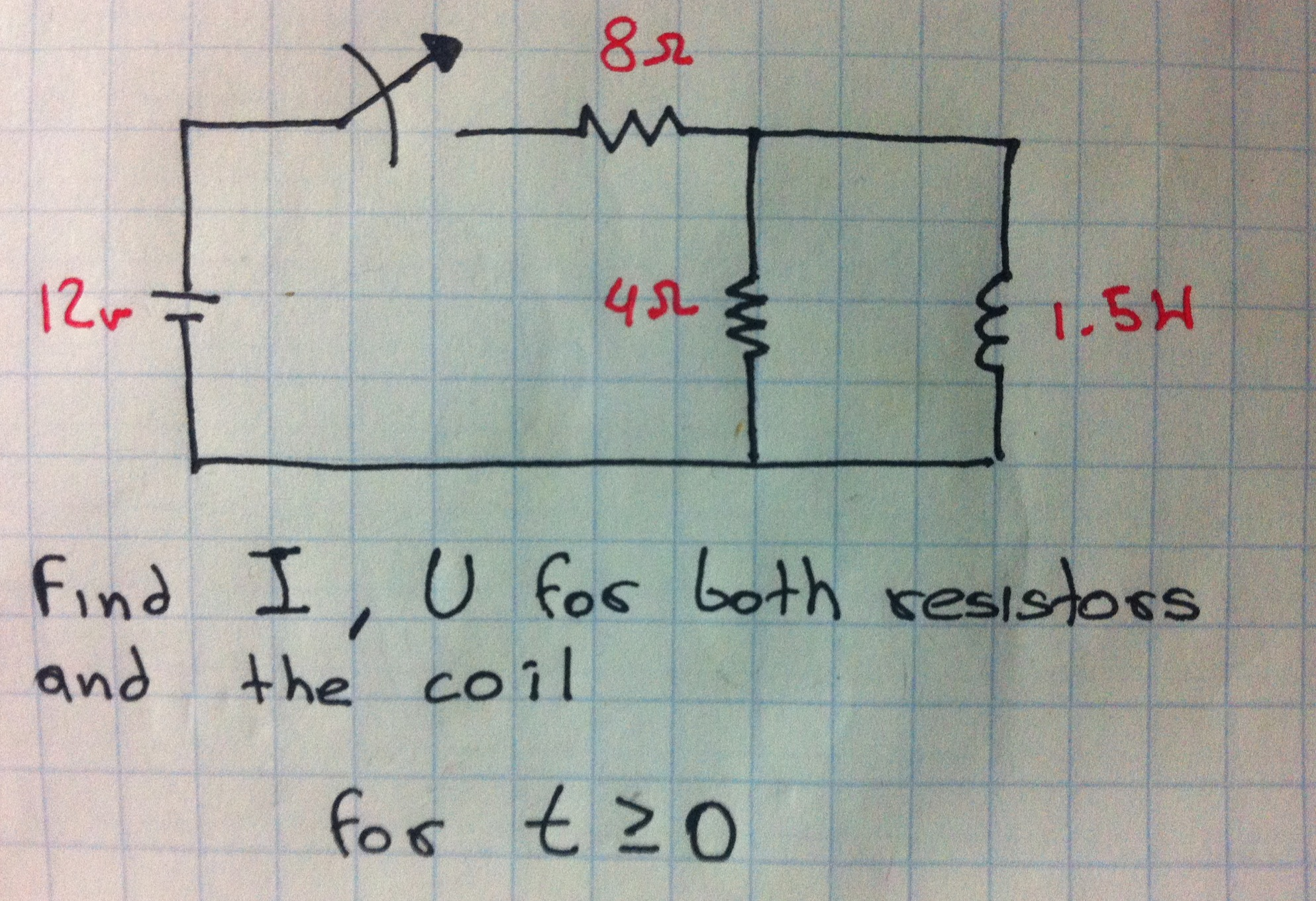 Find I, U for both resistors and the coil for t l