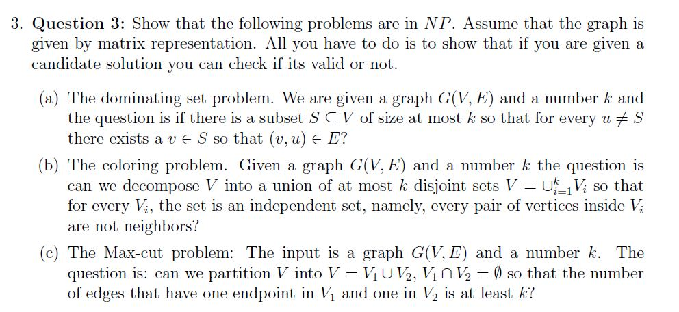 Show that the following problems are in NP. Assume