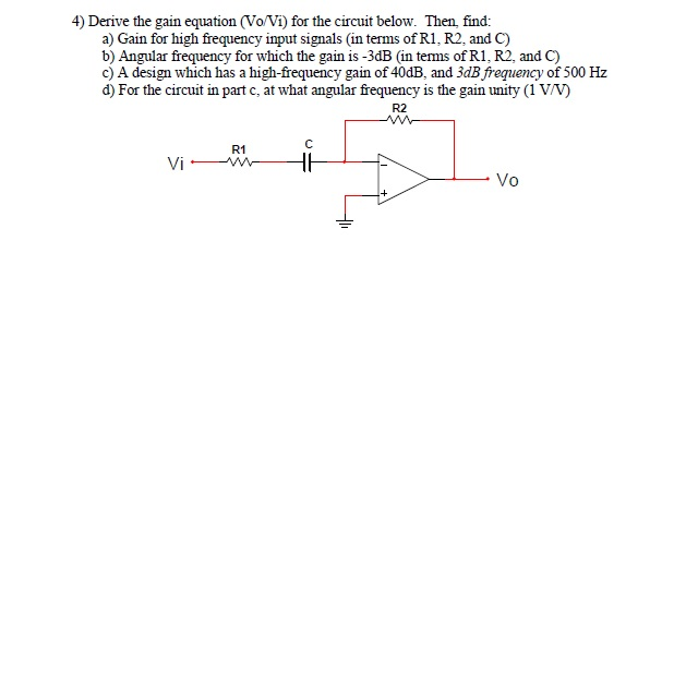 Derive the gain equation (Vo/Vi) for the circuit b