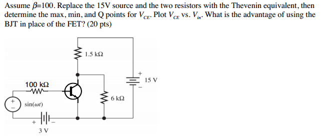 Assume beta=100. Replace the 15V source and the tw