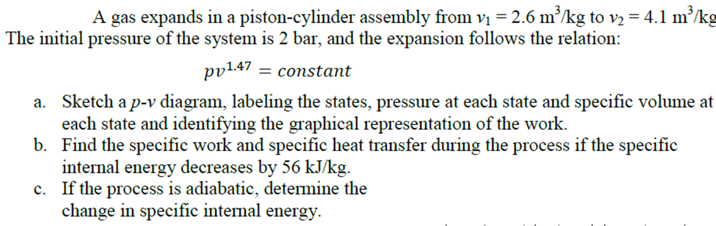 A gas expands in a piston-cylinder assembly from v