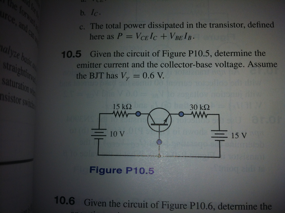 Image for Given the circuit of figure P10.5, determine the emitter current and the collector-base voltage. Assume the BJ