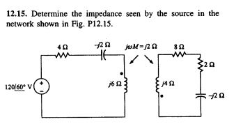 Determine the impedance seen by the source in the