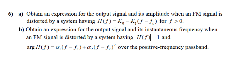 Obtain an expression for the output signal and its