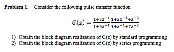 Consider the following pulse transfer function G(