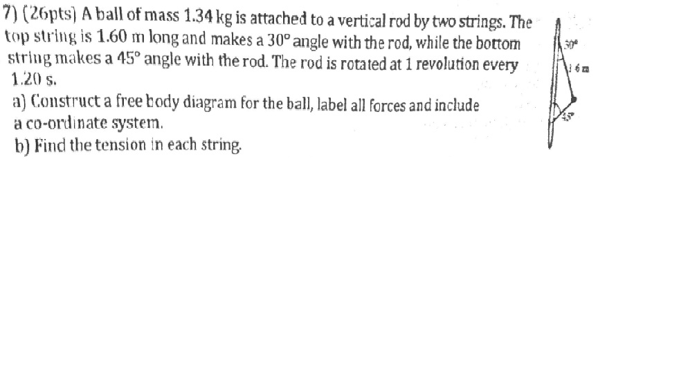 A ball of mass 1.34 kg is attached to a vertical r