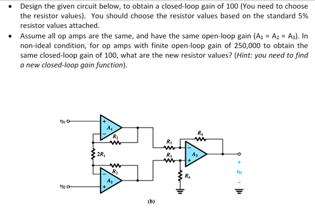 Design the given circuit below, to obtain a closed