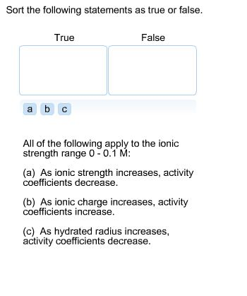 Sort the following statements as true or false. A