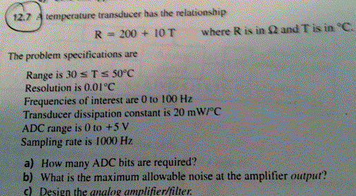 A temperature transducer has the relationship R =