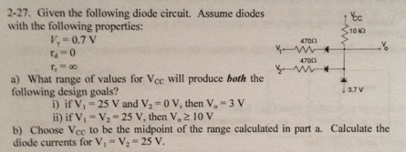 Given the following diode circuit. Assume diodes