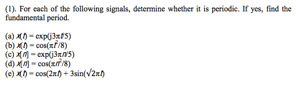 For each of the following signals, determine wheth