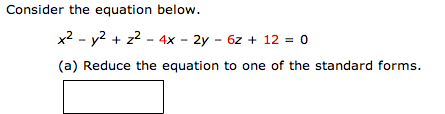 Consider the equation below. x2 - y2 + z2 - 4x -