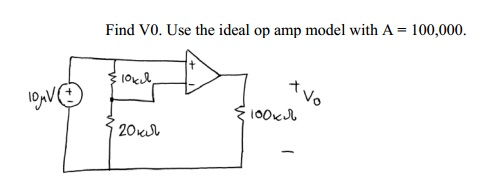 Find V0. Use the ideal op amp model with A = 100.0