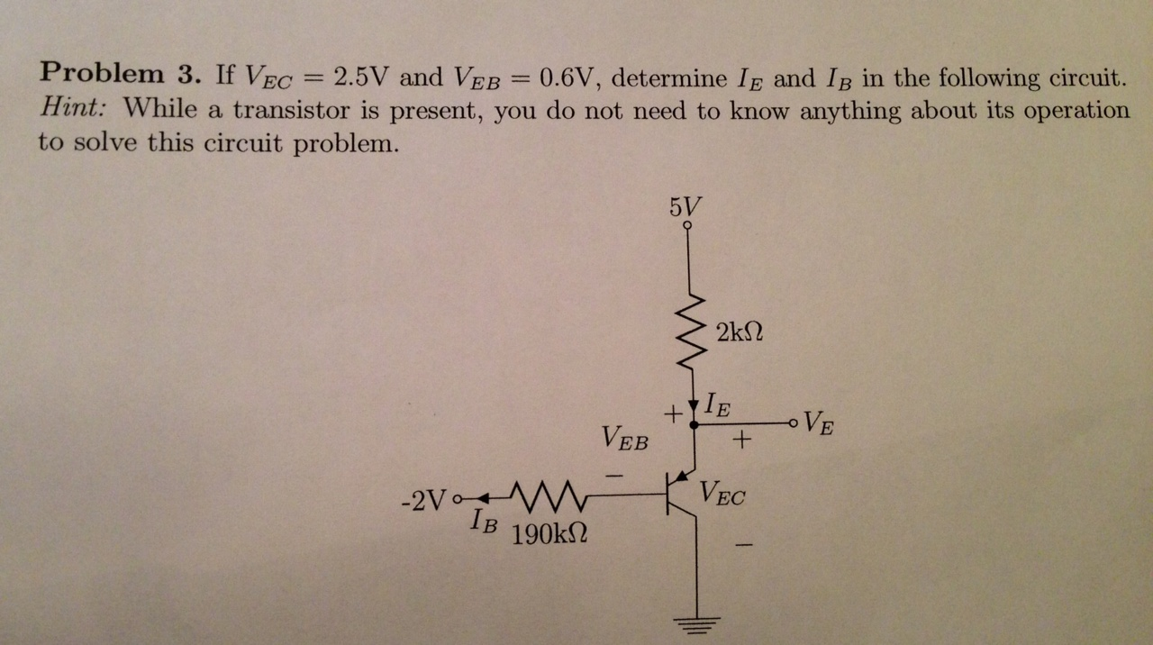 If VEC = 2.5V and VEB = 0.6V, determine IE and IB