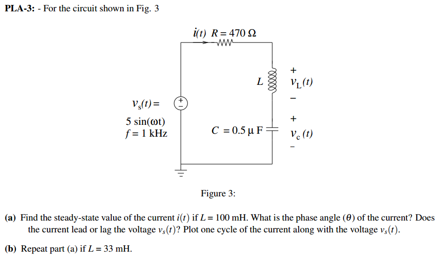 For the circuit shown in Fig. 3 Find the steady-s