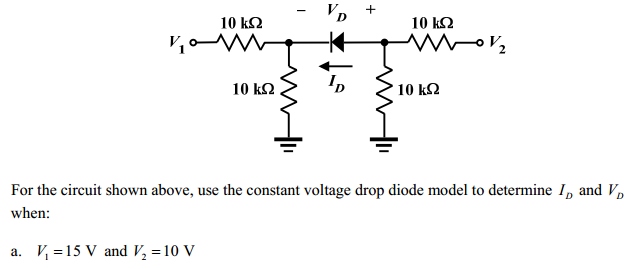 For the circuit shown above, use the constant volt