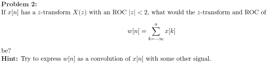 If x[n] has a z-transform X(z) with an ROC |z| < 2