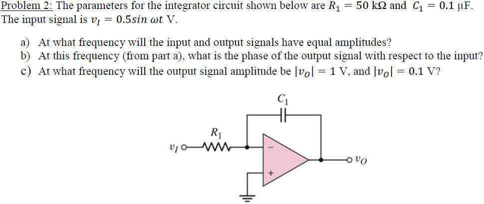 The parameters for the integrator circuit shown be