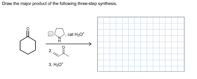 Draw the major product of the following three-step