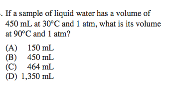 If a sample of liquid water has a volume of 450 mL