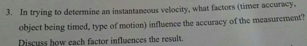 In trying to determine an instantaneous velocity,