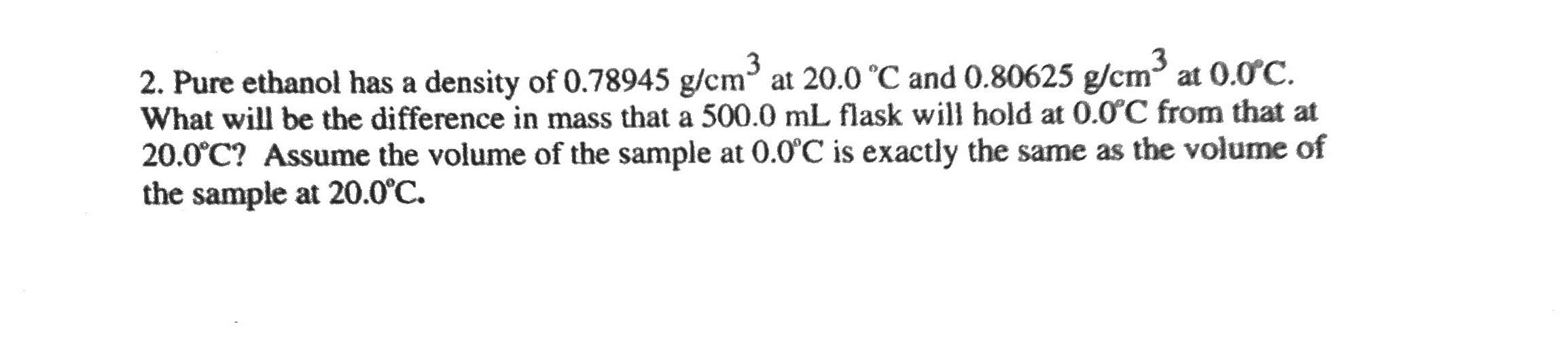 Pure ethanol has a density of 0.78945 g/cm3 at 20.