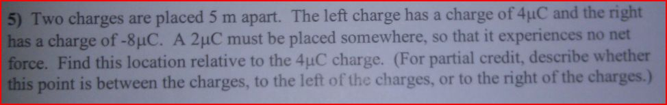 Two charges are placed 5 m apart. The left charge