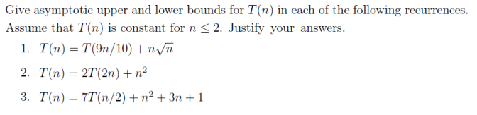 Give asymptotic upper and lower bounds for T(n) in