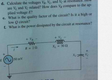 Calculate the voltages VR,VL anti Vc at resonance.