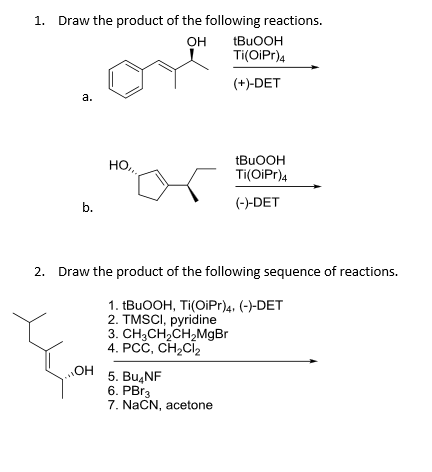 Draw the product of the following reactions. Draw