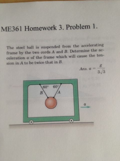 ME361 Homework 3. Problem 1. The steel ball is su