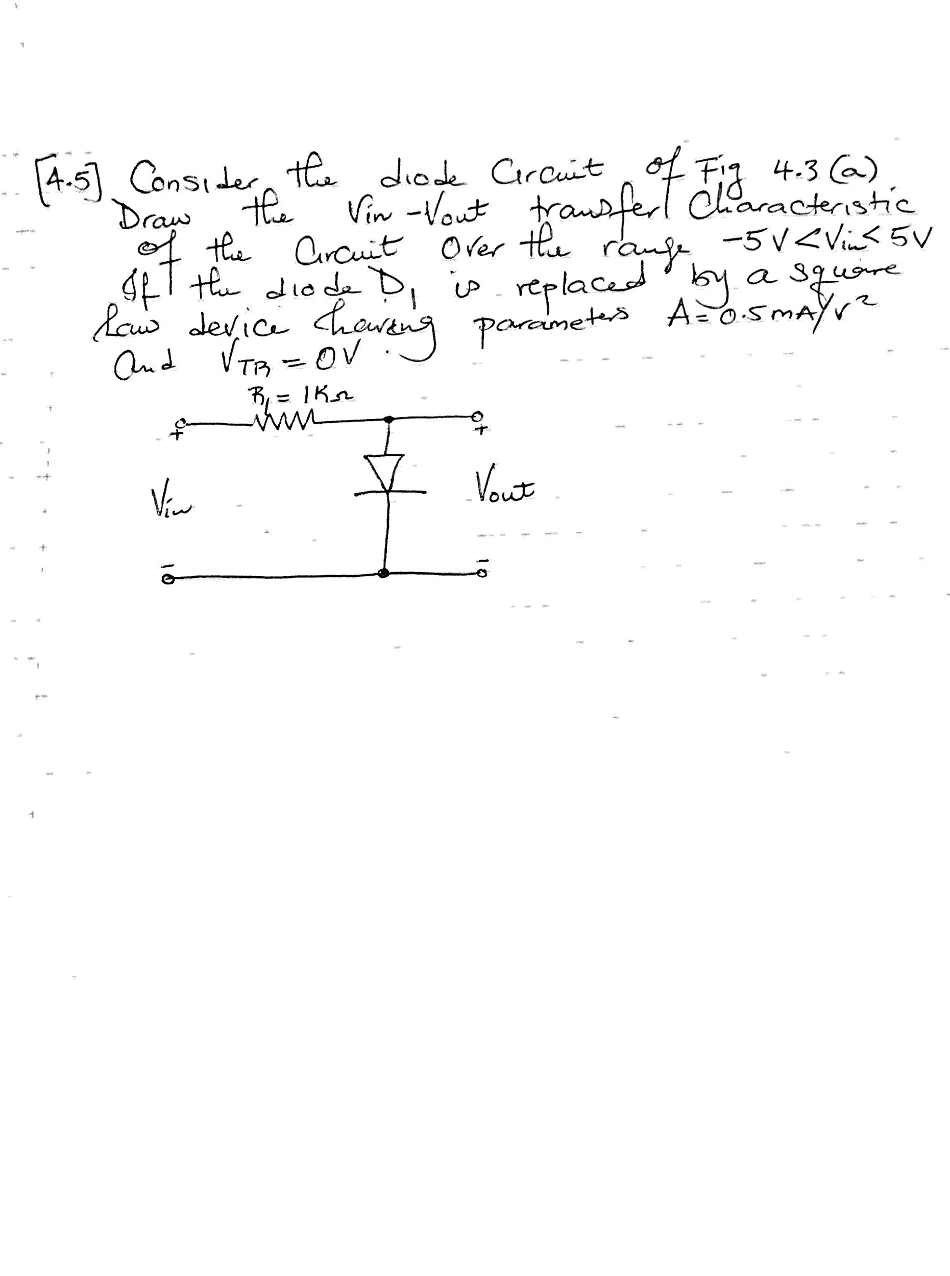 Consider the diode circuit of the figure 4.3(a).Dr