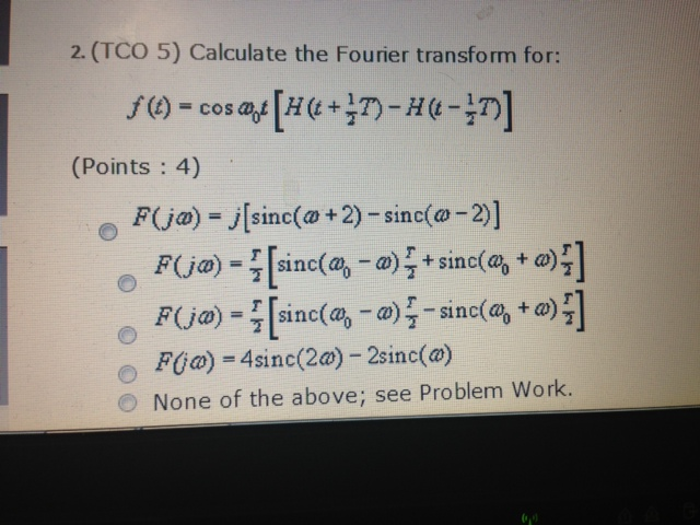 Calculate the Fourier transform for: None of the