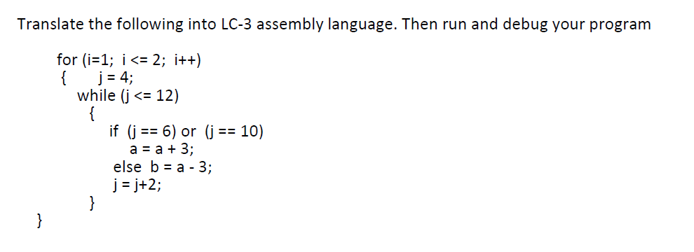 Translate the following into LC-3 assembly languag